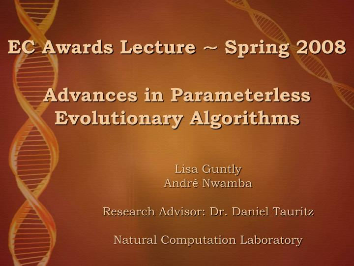 ec awards lecture spring 2008 advances in parameterless evolutionary algorithms n.