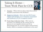 taking it home team work plan for ccr