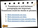 3 transitions in and between paragraphs are important transitions could be words or phrases