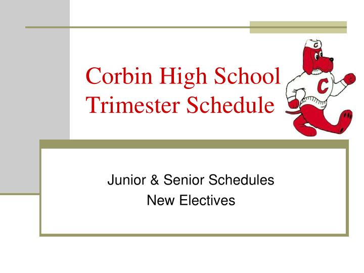 corbin high school trimester schedule n.