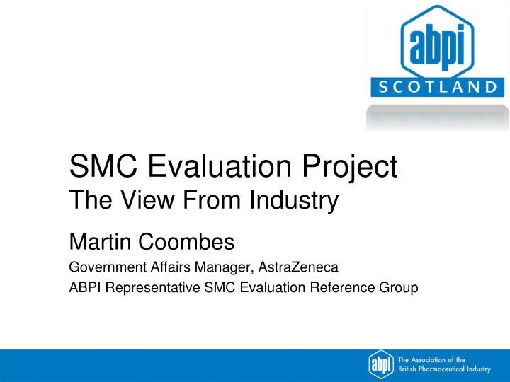 smc evaluation project the view from industry n.