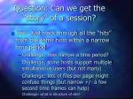 question can we get the story of a session