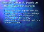 question where do people go from a particular location
