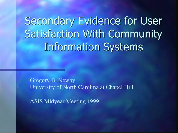 secondary evidence for user satisfaction with community information systems n.