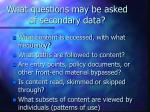 what questions may be asked of secondary data