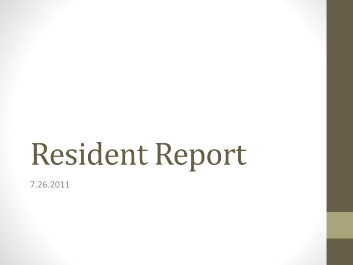 resident report n.