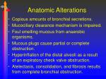 anatomic alterations