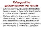 false positive galactomannan test results