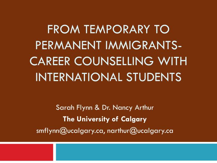 from temporary to permanent immigrants career counselling with international students n.