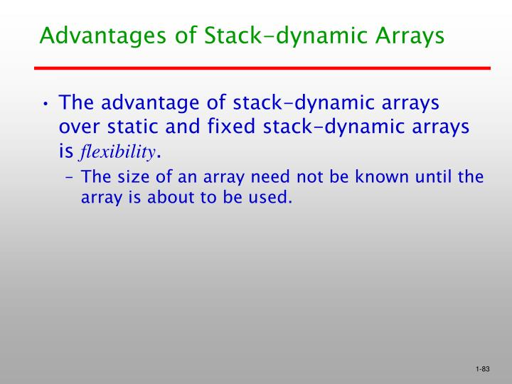 Advantages of Stack-dynamic Arrays