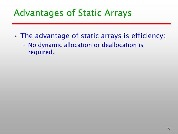 Advantages of Static Arrays