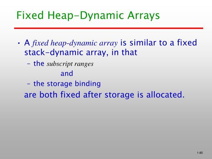 Fixed Heap-Dynamic Arrays