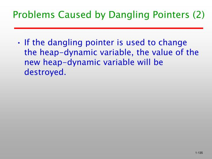 Problems Caused by Dangling Pointers (2)