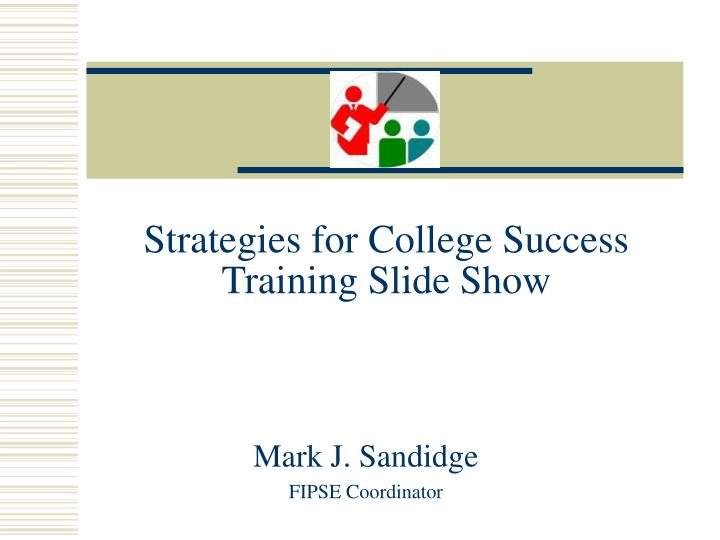 strategies for college success training slide show n.