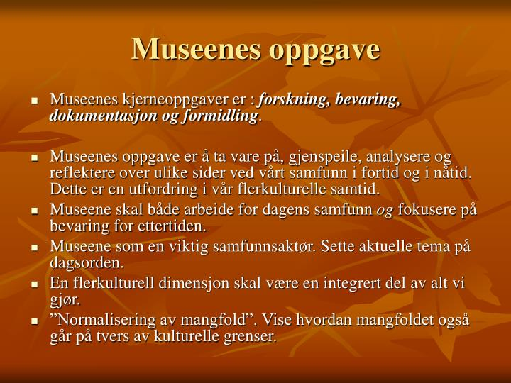 Museenes oppgave