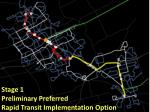 stage 1 preliminary preferred rapid transit implementation option