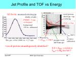 jet profile and tof vs energy