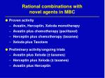 rational combinations with novel agents in mbc