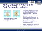 mobile detection mounted on first responder vehicles