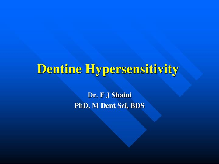 dentine hypersensitivity n.