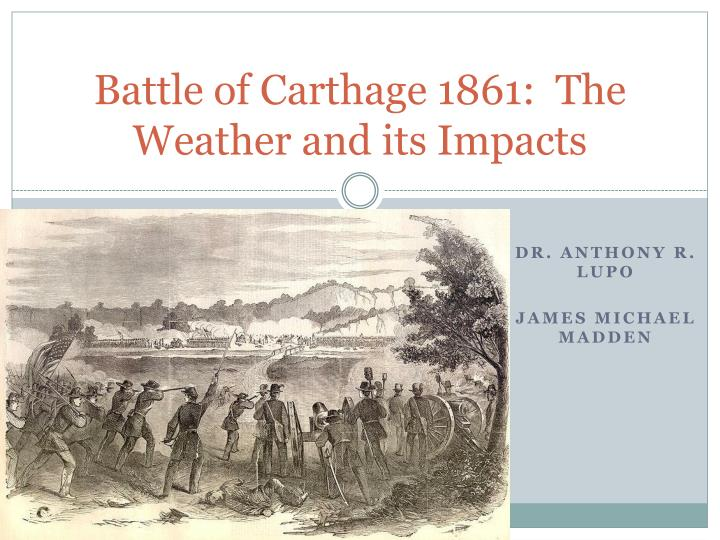 battle of carthage 1861 the weather and its impacts n.
