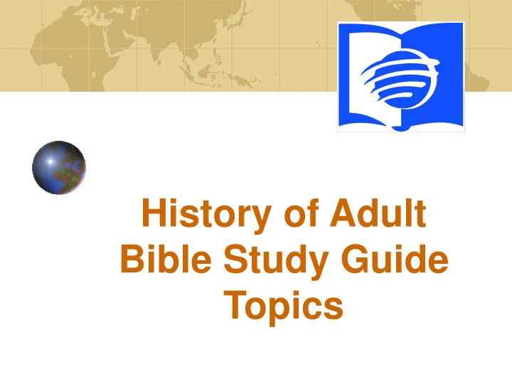 history of adult bible study guide topics n.