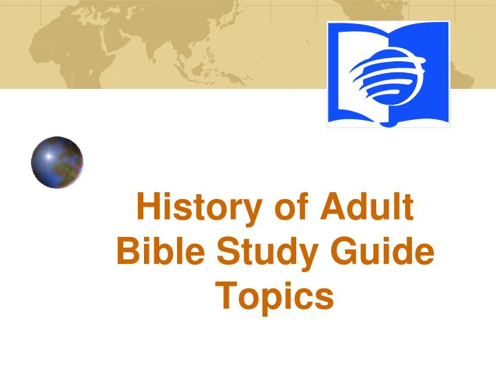 PPT - History of Adult Bible Study Guide Topics PowerPoint
