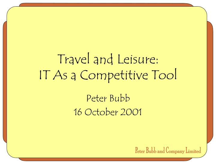 travel and leisure it as a competitive tool n.