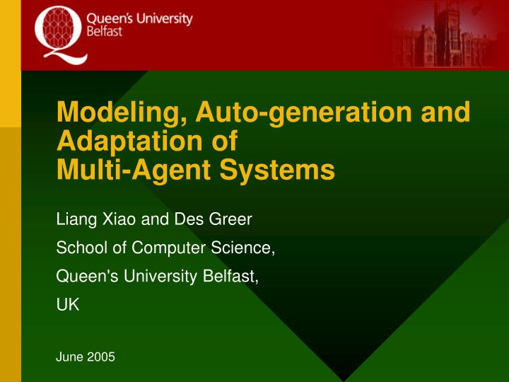 modeling auto generation and adaptation of multi agent systems n.