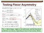 testing flavor asymmetry1