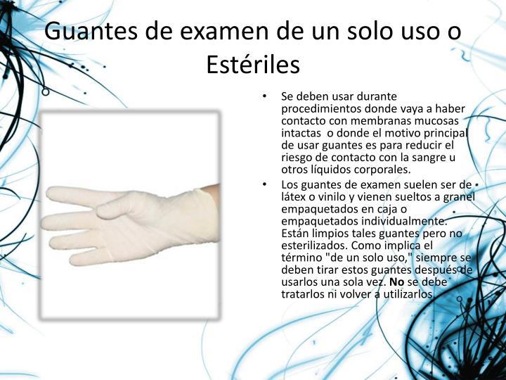 Guantes de examen de un solo uso o Estériles