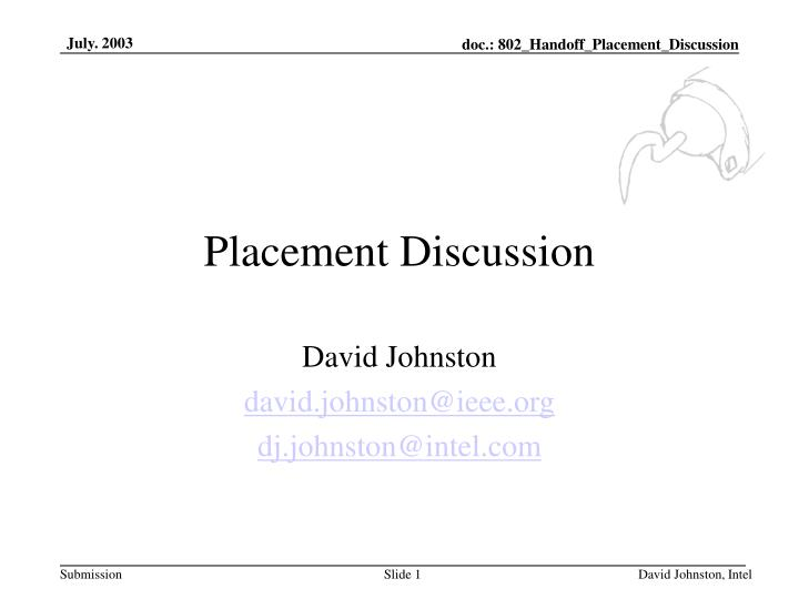 placement discussion n.