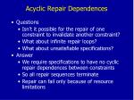 acyclic repair dependences