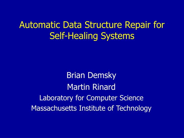 automatic data structure repair for self healing systems n.