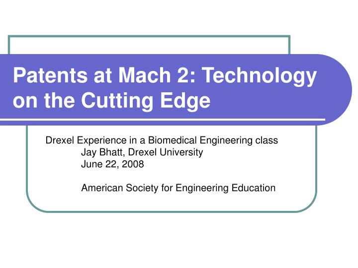patents at mach 2 technology on the cutting edge n.