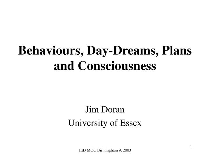 behaviours day dreams plans and consciousness n.