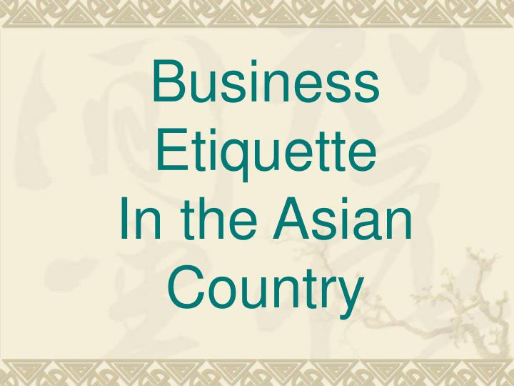 business etiquette in the asian country n.