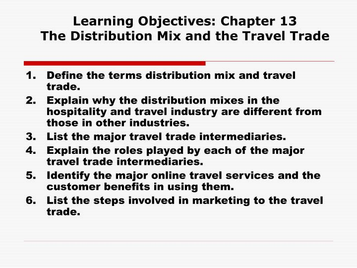learning objectives chapter 13 the distribution mix and the travel trade n.