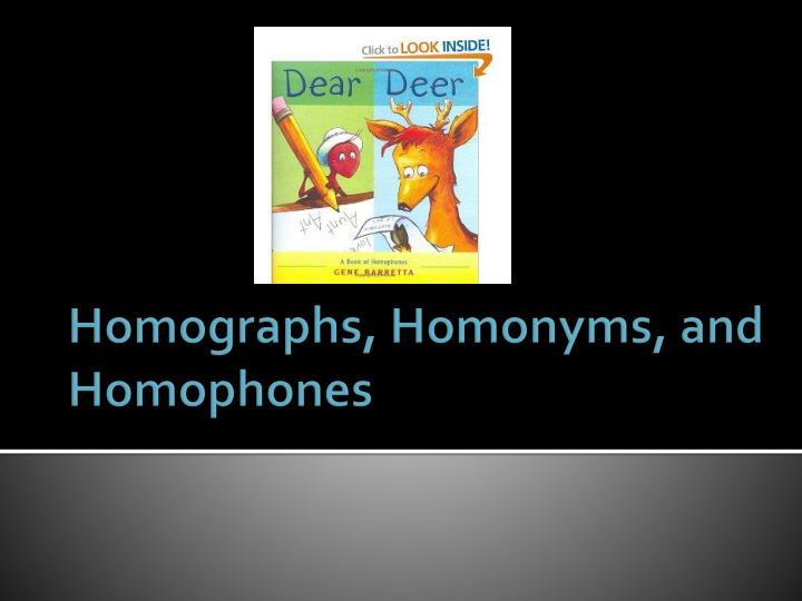 homographs homonyms and homophones n.