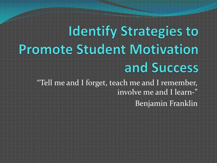 identify strategies to promote student motivation and success n.