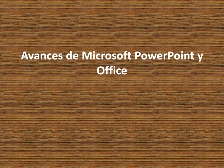 avances de microsoft powerpoint y office n.