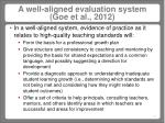 a well aligned evaluation system goe et al 2012