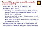 the model for growing friendship networks by jin et al 2001