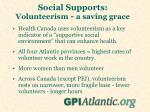 social supports volunteerism a saving grace