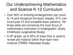 our underachieving mathematics and science k 12 curriculum