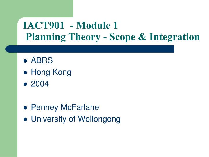 iact901 module 1 planning theory scope integration n.