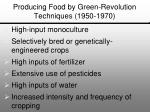 producing food by green revolution techniques 1950 1970