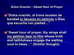 dulce oraci n sweet hour of prayer8