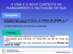 a visa e o novo contexto de planejamento e pactua o do sus1