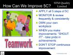 how can we improve 5c